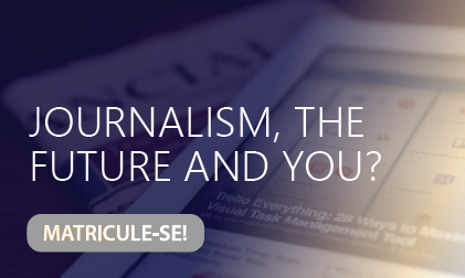 Journalism, the future and you